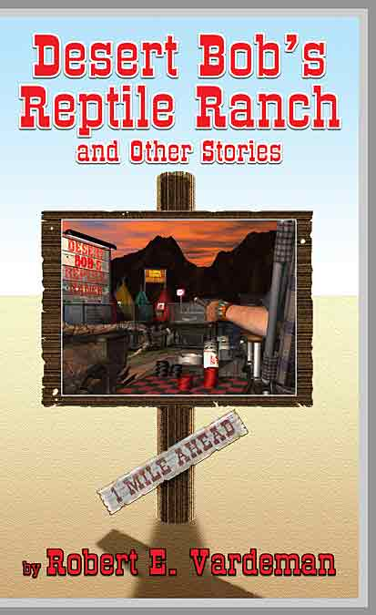 Stories from Desert Bob's Reptile ranch, Robert E Vardeman collection, artist: Terry Halladay